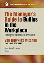 Manager's Guide to Bullies in the Workplace
